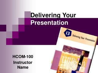 Delivering Your  Presentation