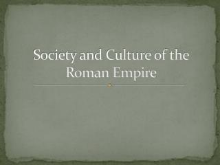 Society and Culture of the Roman Empire