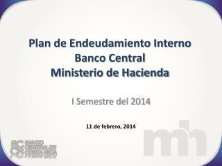 Plan de Endeudamiento Interno Banco Central  Ministerio de Hacienda