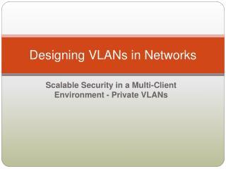 Designing VLANs in Networks