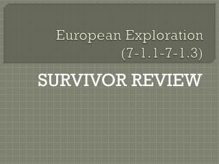 European Exploration  (7-1.1-7-1.3)