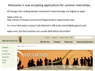 Monsanto is now accepting applications for summer internships.