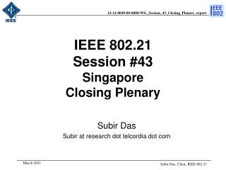 IEEE 802.21 Session # 43 Singapore  Closing Plenary