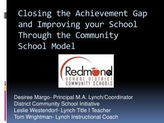 Closing the Achievement Gap and Improving your School Through the Community School Model