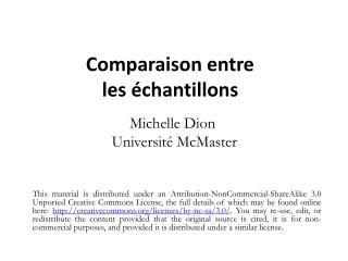 Comparaison entre le s échantillons Michelle Dion  Universit é  McMaster