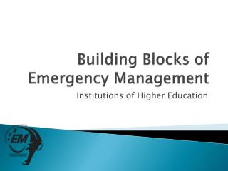 Building Blocks of Emergency Management