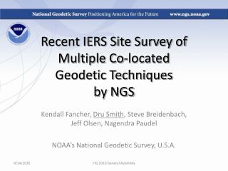 Recent IERS Site Survey of Multiple Co-located  Geodetic Techniques  by NGS