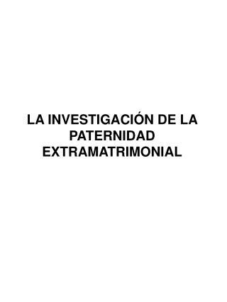 LA INVESTIGACIÓN  DE LA PATERNIDAD EXTRAMATRIMONIAL