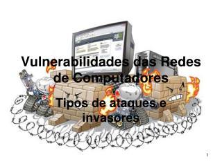 Vulnerabilidades das Redes de Computadores
