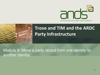 Trove and TIM and the ARDC Party Infrastructure