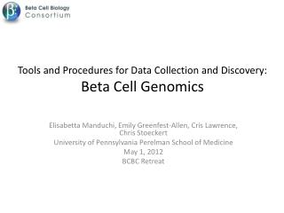 Tools and Procedures for Data Collection and  Discovery: Beta  Cell Genomics