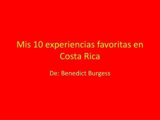 Mis  10  experiencias favoritas  en Costa Rica