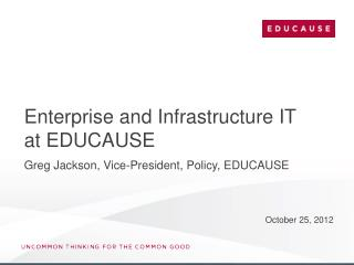 E nterprise  and Infrastructure IT  at EDUCAUSE