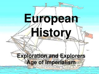 European History  Exploration  and Explorers Age  of Imperialism