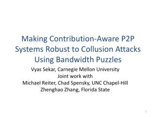Making Contribution-Aware P2P Systems Robust to Collusion Attacks Using Bandwidth  Puzzles