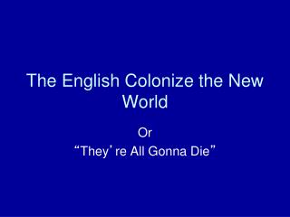 The English Colonize the New World
