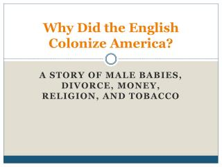 Why Did the English  Colonize America?