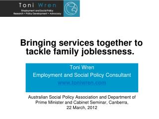 Bringing services together to tackle family joblessness.