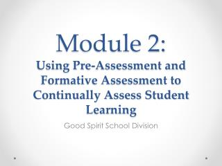 Module 2: Using Pre-Assessment and Formative Assessment to Continually Assess Student Learning