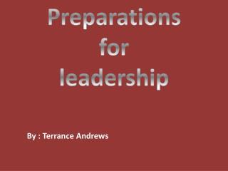 Preparations for leadership