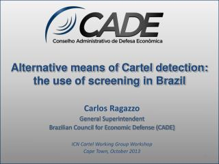 Alternative means of Cartel detection: the use of screening in Brazil