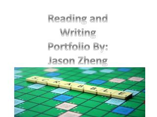 Reading and Writing  P ortfolio By: Jason Zheng