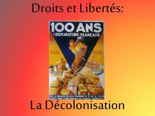 Droits et Libertés : La Décolonisation