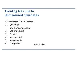 Presentations in this series Overview  and Randomization Self-matching Proxies Intermediates