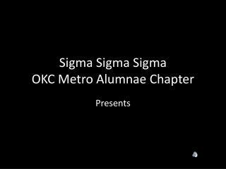 Sigma Sigma Sigma OKC Metro Alumnae Chapter