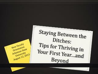 Staying Between the Ditches: Tips for Thriving in Your First Year…and Beyond