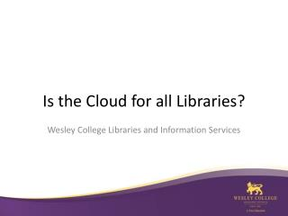 Is the Cloud for  a ll Libraries?