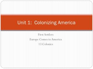 Unit 1:  Colonizing America