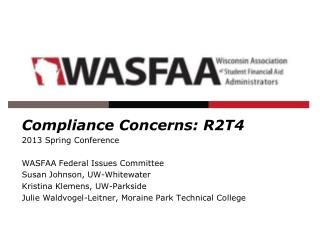 Compliance Concerns: R2T4 2013 Spring Conference WASFAA Federal Issues Committee