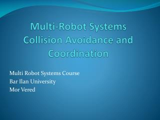 Multi-Robot Systems Collision Avoidance and Coordination