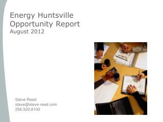 Energy Huntsville  Opportunity Report August 2012