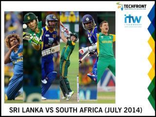 SRI LANKA VS SOUTH AFRICA (JULY 2014)