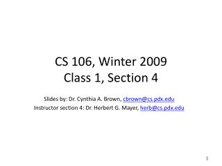 CS 106, Winter 2009 Class  1,  Section 4