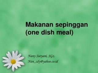 Makanan sepinggan (one dish meal)