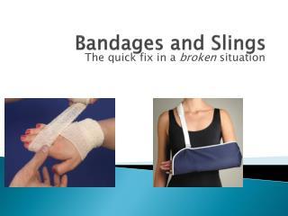 Bandages and Slings