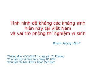 Tình hình đề kháng các kháng sinh  hiện nay tại Việt Nam  và vai trò phòng thí nghiệm vi sinh