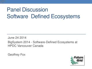 Panel Discussion Software  Defined Ecosystems