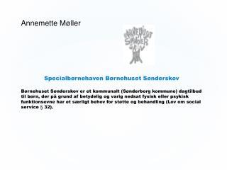 Annemette Møller Specialbørnehaven Børnehuset Sønderskov