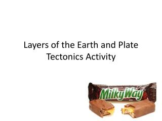 Layers of the Earth and Plate Tectonics Activity