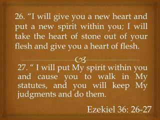 Ezekiel 36: 26-27