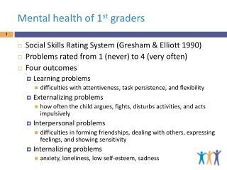 Mental health of 1 st  graders