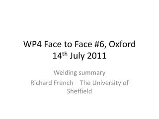 WP4 Face to Face #6, Oxford 14 th  July 2011