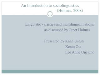 An Introduction to sociolinguistics  (Holmes, 2008)