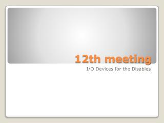 12th meeting