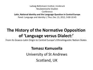 Tomasz Kamusella University of St Andrews Scotland, UK