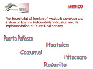 Mexico The Secretariat of Tourism of Mexico is developing a ...